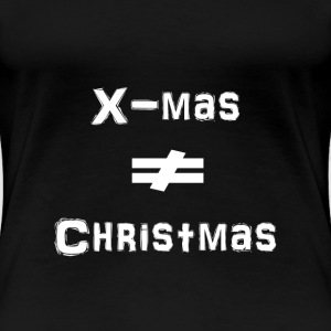 X-mas is not Christmas - Women's Premium T-Shirt