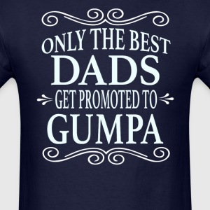 Only the best Dads Get Promoted to Gumpa - Men's T-Shirt