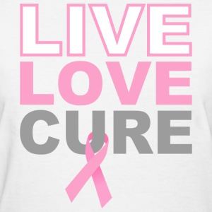 Live Love Cure Breast Cancer T-Shirts - Women's T-Shirt