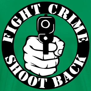 Fight Crime... Shoot Back! - Men's Premium T-Shirt