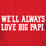 Design ~ We'll Always Love Big Papi!