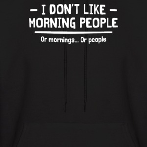 I DON'T LIKE MORNING PEOPLE - Men's Hoodie