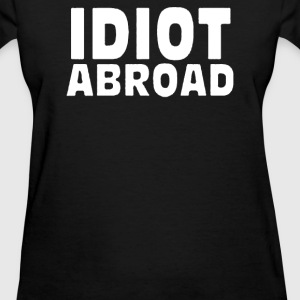 Idiot Abroad - Women's T-Shirt