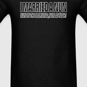 I MARRIED A NUN - Men's T-Shirt