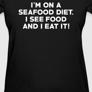 I'M ON A SEAFOOD DIET - Women's T-Shirt