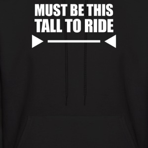 MUST BE THIS TALL TO RIDE - Men's Hoodie