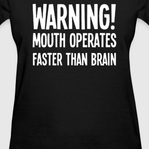 Mouth Brain Cheeky - Women's T-Shirt