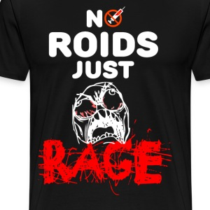 No Roids Just Rage - Men's Premium T-Shirt
