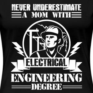 Electrical Engineering Mom Shirt - Women's Premium T-Shirt