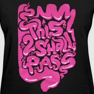 This Too Shall Pass - Women's T-Shirt