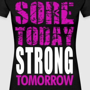 Sore today Strong Tomorrow - Women's Premium T-Shirt