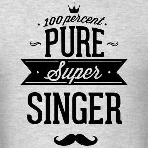 100 percent pure super singer T-Shirts - Men's T-Shirt