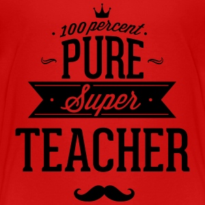 100 percent pure super teacher Baby & Toddler Shirts - Toddler Premium T-Shirt