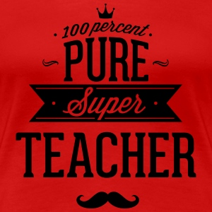 100 percent pure super teacher T-Shirts - Women's Premium T-Shirt