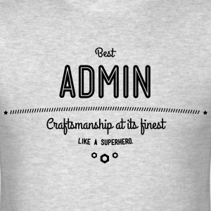 Best Admin - craftsmanship at its finest, like a super hero T-Shirts - Men's T-Shirt