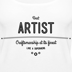 best artist - craftsmanship at its finest Tanks - Women's Premium Tank Top