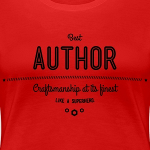 best author - craftsmanship at its finest T-Shirts - Women's Premium T-Shirt