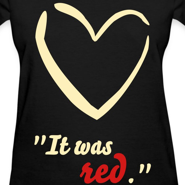 """""""It was red."""""""
