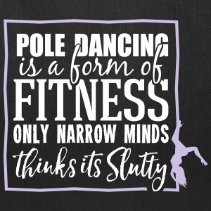 pole dancing is a form of fitness Bags & backpacks - Tote Bag