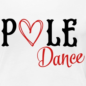 I love pole dance T-Shirts - Women's Premium T-Shirt