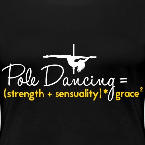 pole dancing = strength + sensuality T-Shirts - Women's Premium T-Shirt