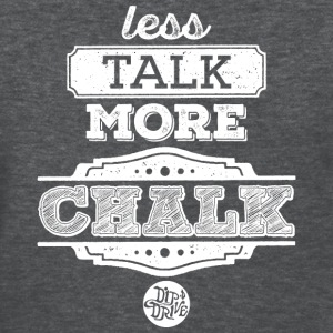 Less Talk More Chalk - Women's T-Shirt - Women's T-Shirt