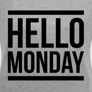 HELLO MONDAY T-Shirts - Women´s Roll Cuff T-Shirt
