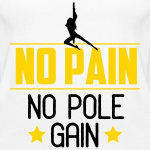 no pain no pole gain Tanks - Women's Premium Tank Top