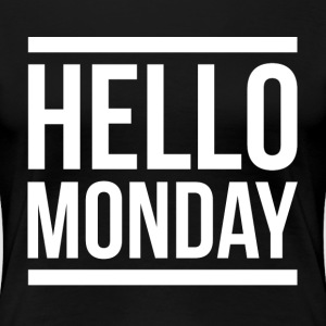 HELLO MONDAY T-Shirts - Women's Premium T-Shirt