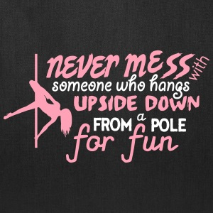 Pole Dance: never mess with someone hanging Bags & backpacks - Tote Bag
