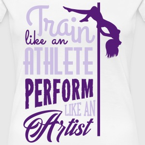 Pole dance: train like an athlete T-Shirts - Women's Premium T-Shirt