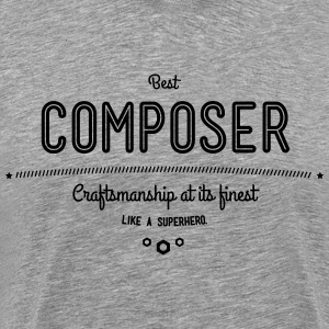 best composer - craftsmanship at its finest T-Shirts - Men's Premium T-Shirt