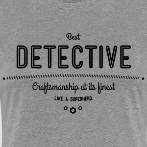 best detective - craftsmanship at its finest T-Shirts - Women's Premium T-Shirt