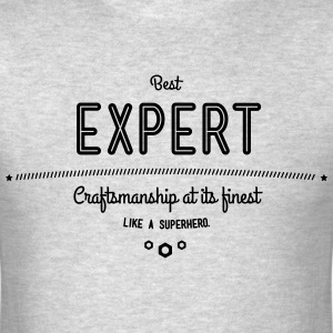 best expert - craftsmanship at its finest T-Shirts - Men's T-Shirt
