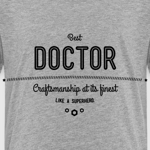 best doctor - craftsmanship at its finest Baby & Toddler Shirts - Toddler Premium T-Shirt