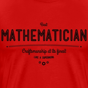 best mathematician - craftsmanship at its finest T-Shirts - Men's Premium T-Shirt