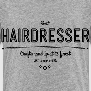 best hairdresser - craftsmanship at its finest Baby & Toddler Shirts - Toddler Premium T-Shirt