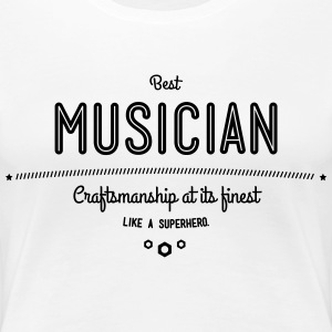 best musician - craftsmanship at its finest T-Shirts - Women's Premium T-Shirt