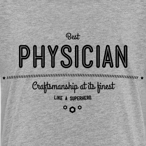 best physician - craftsmanship at its finest Kids' Shirts - Kids' Premium T-Shirt