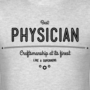 best physician - craftsmanship at its finest T-Shirts - Men's T-Shirt