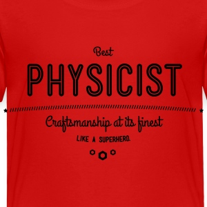 best physicist - craftsmanship at its finest Baby & Toddler Shirts - Toddler Premium T-Shirt