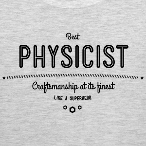 best physicist - craftsmanship at its finest Sportswear - Men's Premium Tank