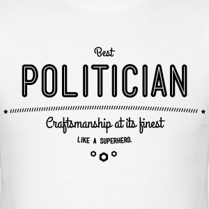best politician - craftsmanship at its finest T-Shirts - Men's T-Shirt