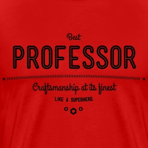 best professor - craftsmanship at its finest T-Shirts - Men's Premium T-Shirt