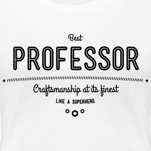 best professor - craftsmanship at its finest T-Shirts - Women's Premium T-Shirt