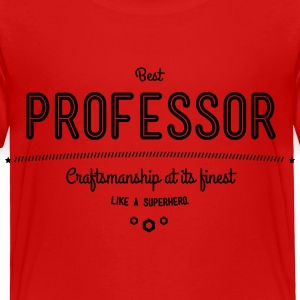 best professor - craftsmanship at its finest Baby & Toddler Shirts - Toddler Premium T-Shirt
