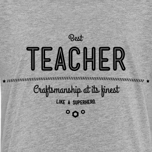 best teacher - craftsmanship at its finest Kids' Shirts - Kids' Premium T-Shirt
