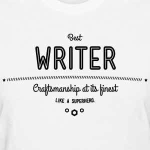 best writer - craftsmanship at its finest T-Shirts - Women's T-Shirt
