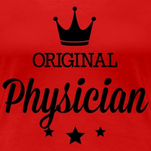 Original physician T-Shirts - Women's Premium T-Shirt