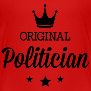 Original politician Baby & Toddler Shirts - Toddler Premium T-Shirt